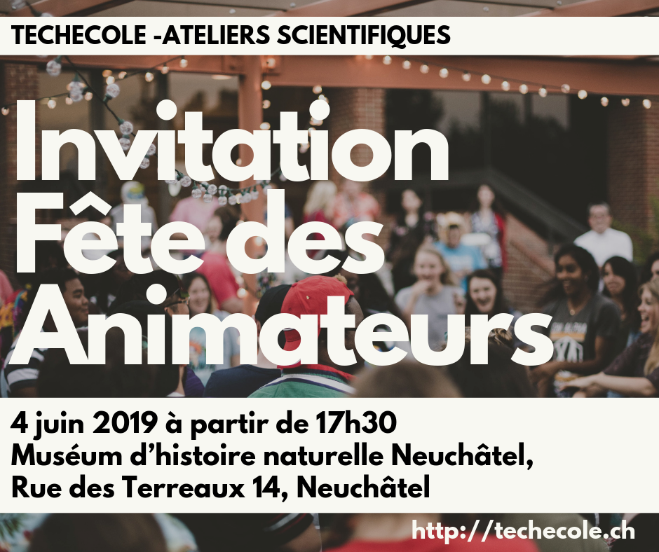 TechEcole-InvitationFeteAnimateurs-4-juin-2019-Neuchatel