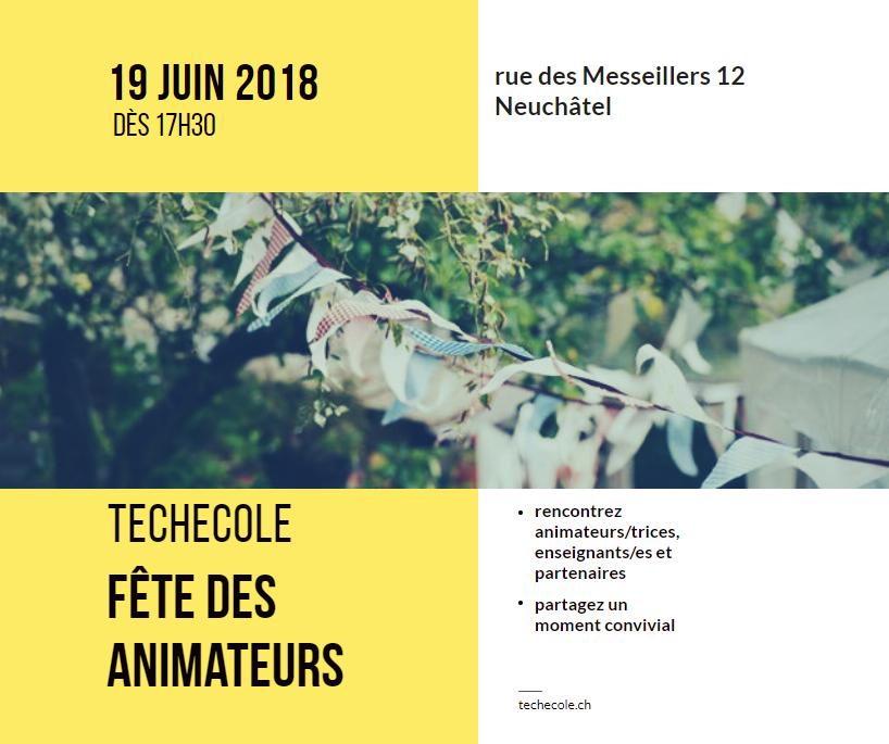 Invitation à la Fête des Animateurs le 19 Juin 2018 - 17h30 - Messeillers 12 - Neuchâtel